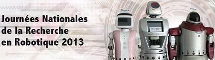 Journée nationales de la recherche en robotique 2013