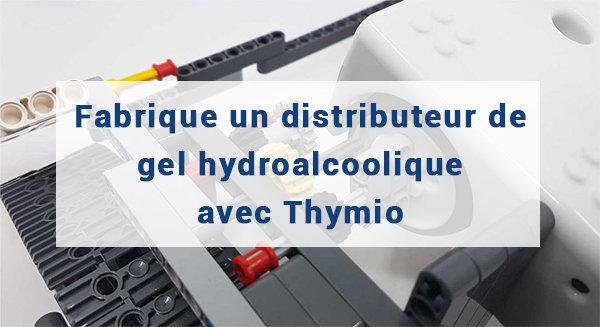 Fabrique un distributeur de gel hydroalcoolique avec Thymio !