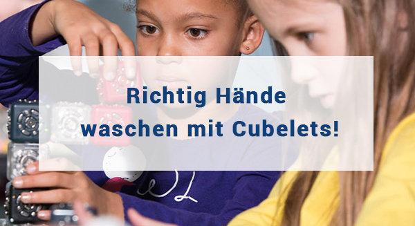 Mit Cubelets wird das Händewaschen gründlicher denn je!